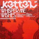 Kettel : Whisper Me Wishes [LP]