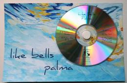 Like Bells : Palma [CD-R]