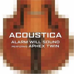 Alarm Will Sound : Acoustica [CD]