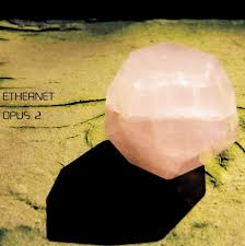 Ethernet : Opus 2 [CD]