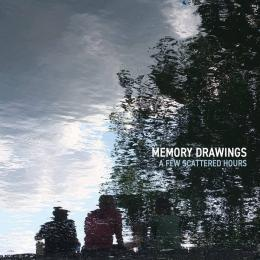 Memory Drawings : A Few Scattered Hours [LP]