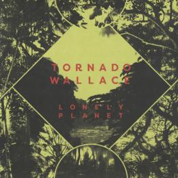 Tornado Wallace : Lonely Planet [CD]