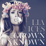 Lia Ices : Grown Unknown [CD]