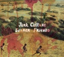 Junk Culture : Summer Friends [CDEP]