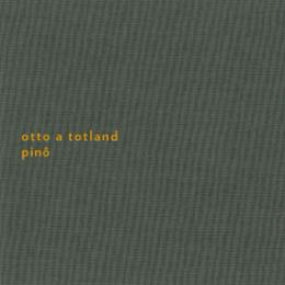 Otto A Totland : Pino (Second Edition)[CD]