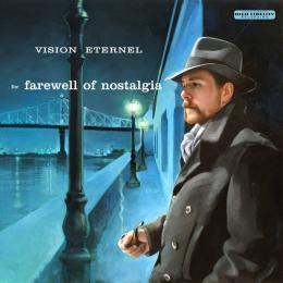 Vision Eternel : For Farewell Of Nostalgia [CD-R]