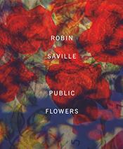 Robin Saville :  Public Flowers (+ Hybrids) [CD (+CD-R)]