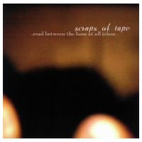 Scraps Of Tape : Read Between The Lines At All Times [CD]