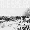 The End Of The Ocean : Calm Seas Don't Make Sailors [CDEP]