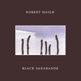 Robert Haigh : Black Sarabande [LP]