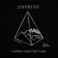 Panda Riot : Northern Automatic Music [CD]