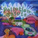 Pollution Salute : Neon [CD]