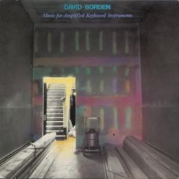 David Borden : Music For Amplified Keyboard Instruments [CD]