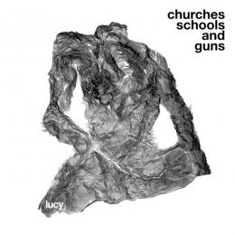 Lucy : Churches Schools And Guns [CD]