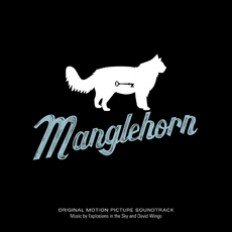 Explosions In The Sky And David Wingo : Manglehorn: An Original Motion Picture Soundtrack [CD]