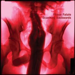Phase Fatale : Scanning Backwards [CD]