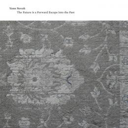 Yann Novak : The Future Is A Forward Escape Into The Past [CD]