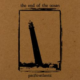 The End Of The Ocean : Pacific•Atlantic [CD]