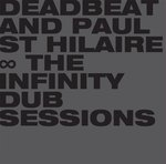 Deadbeat And Paul St Hilaire : The Infinity Dub Sessions [CD]