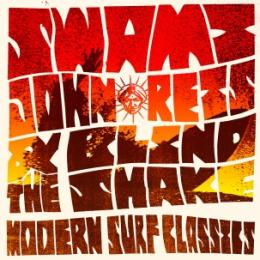 Swami John Reis & The Blind Shake : Modern Surf Classics [CD]