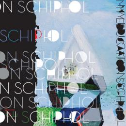 My Education : Schiphol [CD-R]