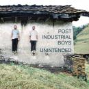 Post Industrial Boys : Unintended [CD]