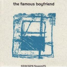 Famous Boyfriend : Making Love All Night Wrong / The Famous Boyfriend [CD]