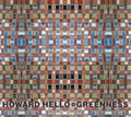 Howard Hello + Greenness : Split[2xCD]