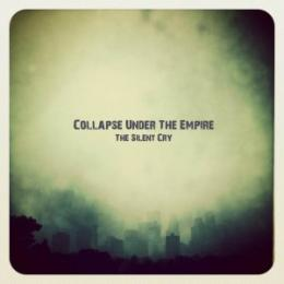 Collapse Under The Empire : The Silent Cry [CDEP]
