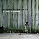 Goonies Never Say Die : In A Forest Without Trees [CD-R]