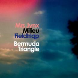 Mrs Jynx / Milieu / Fieldtriqp : Bermuda Triangle [CD-R]