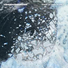Sleepmakeswaves : Made Of Breath Only [CD]