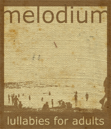 Melodium : Lullabies For Adults [CD-R]