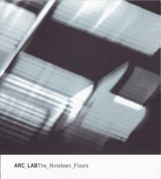 Arc Lab : The Nineteen Floors [CD]