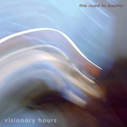 Visionary Hours : The Road To Basho [CD-R]