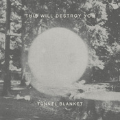 This Will Destroy You : Tunnel Blanket [CD]
