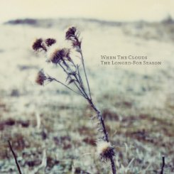 When The Clouds : The Longed-For Season [CD]