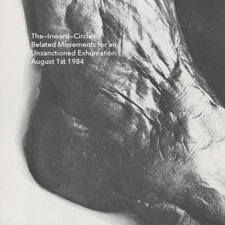 Inward Circles : Belated Movements For An Unsanctioned Exhumation August 1st 1984[CD]
