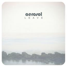 Aerosol : Leave [CD]