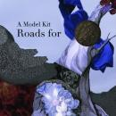 A Model Kit : Roads For [CD-R]