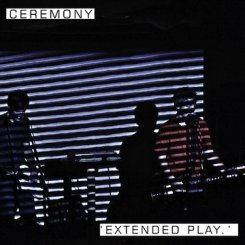 Ceremony : Extended Play [CDEP]
