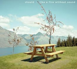 Should : Like A Fire Without Sound [CD]