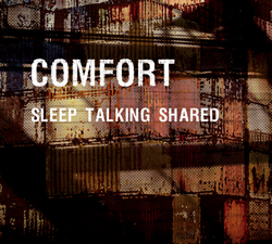 Comfort : Sleep Talking Shared [CD]