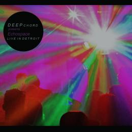 DeepChord Presents Echospace : Live In Detroit [Ghost In The Sound] [CD (+CD-R)]