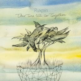 Ruxpin : This Time We Go Together [CD]
