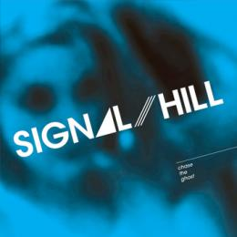 Signal Hill : Chase The Ghost [CD]