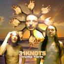 31Knots : Trump Harm [CD]