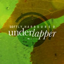 Underlapper : Softly Harboured [CD]