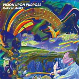Mark McGuire : Vision Upon Purpose [CD]