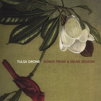 Tulsa Drone : Songs From A Mean Season [CD]
